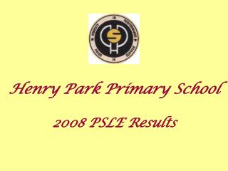 Henry Park Primary School 2008 PSLE Results