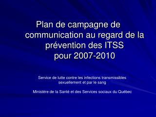 Plan de campagne de communication au regard de la prévention des ITSS  pour 2007-2010