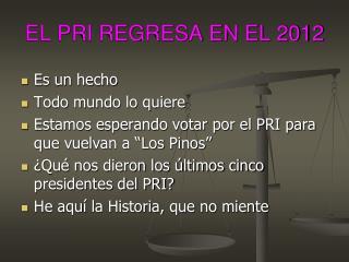 EL PRI REGRESA EN EL 2012