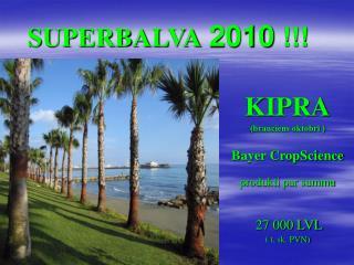 SUPERBALVA 2010  !!!