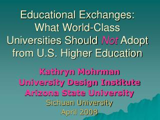 Educational Exchanges:  What World-Class Universities Should  Not Adopt from U.S. Higher Education