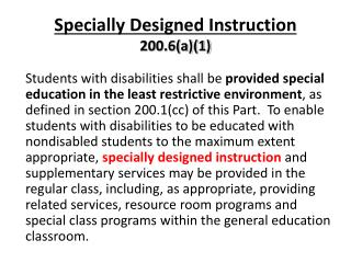 Specially Designed Instruction  200.6(a)(1)