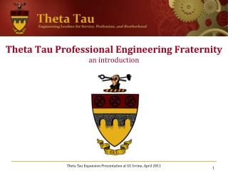 Theta Tau Professional Engineering Fraternity an introduction