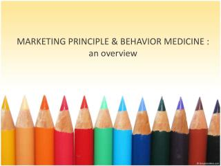 MARKETING PRINCIPLE & BEHAVIOR MEDICINE : an overview