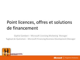 Point licences, offres et solutions de financement