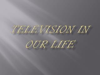 Television in our life