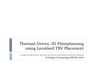 Thermal-Driven 3D  Floorplanning  using  Localized TSV  Placement