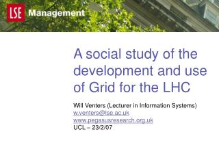 A social study of the development and use of Grid for the LHC