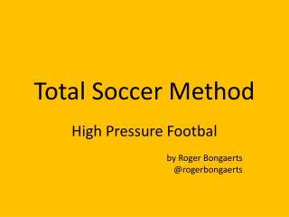 Total Soccer Method