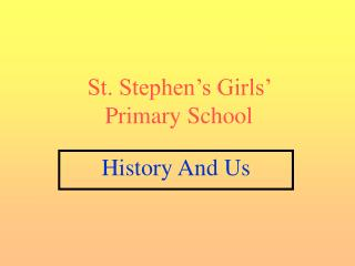 St. Stephen's Girls'  Primary School