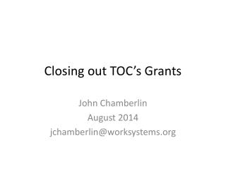 Closing out TOC's Grants