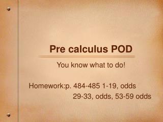 Pre calculus POD