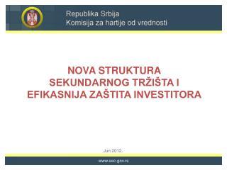 NOVA STRUKTURA  SEKUNDARNOG TRŽIŠTA I  EFIKASNIJA ZAŠTITA INVESTITORA