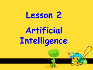 Lesson 2  Artificial Intelligence