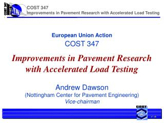 European Union Action COST 347 Improvements in Pavement Research with Accelerated Load Testing