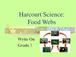 Harcourt Science: Food Webs