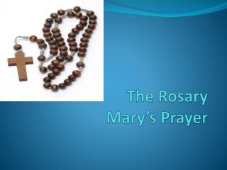 The Rosary Mary's  Prayer