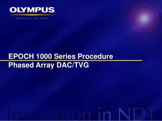 EPOCH 1000 Series Procedure Phased Array DAC/TVG
