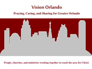 Vision Orlando Praying, Caring, and Sharing for Greater Orlando