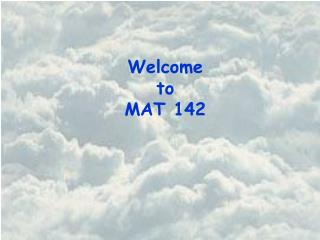Welcome to MAT 142