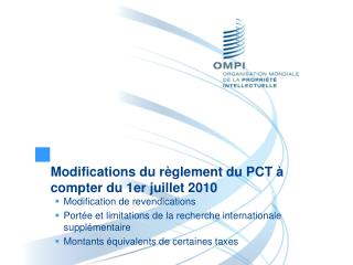 Modifications du règlement du PCT à compter du 1er juillet 2010 Modification de revendications