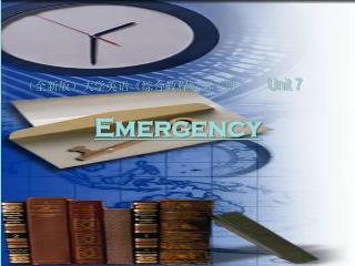 (全新版)大学英语 《 综合教程 》 第一册 Unit 7 Emergency