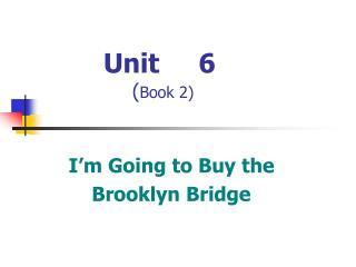 Unit     6 ( Book 2)