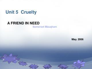 Unit 5  Cruelty