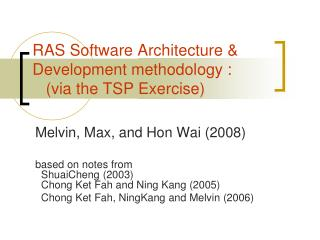 RAS Software Architecture & Development methodology :     (via the TSP Exercise)