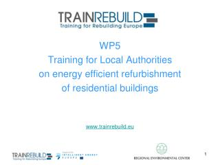 WP5 Training for Local Authorities  on energy efficient refurbishment  of residential buildings
