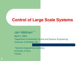 Control of Large Scale Systems