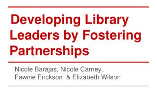 Developing Library Leaders by Fostering Partnerships