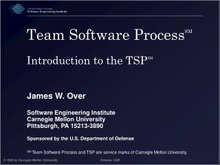 Team Software Process SM Introduction to the TSP SM