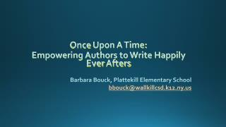 Once  Upon A Time: Empowering Authors to Write Happily Ever  Afters