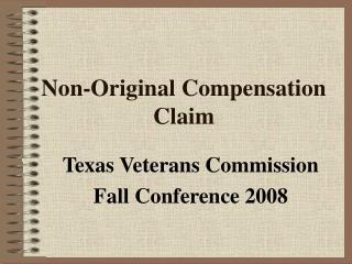 Non-Original Compensation Claim