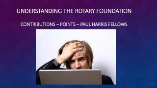 Understanding The Rotary Foundation Contributions – Points – Paul Harris Fellows