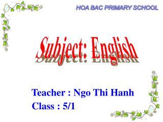 Teacher : Ngo Thi Hanh