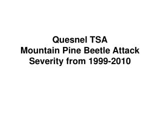 Quesnel TSA Mountain Pine Beetle Attack Severity from 1999-2010