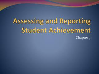 Assessing and Reporting Student Achievement