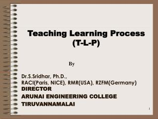 Teaching Learning Process (T-L-P)