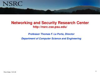 Networking and Security Research Center  nsrc.cse.psu/