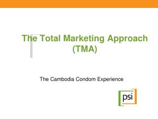 The Total Marketing Approach (TMA)