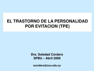 Dra. Soledad Cordero SPBU – Abril 2009 scordero@ucu.uy