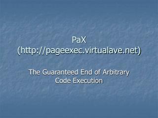 PaX (pageexec.virtualave)