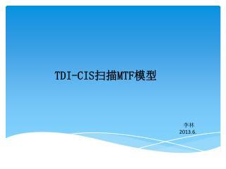 TDI-CIS ?? MTF ??