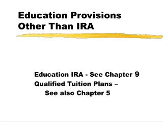 Education Provisions Other Than IRA