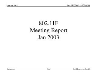 802.11F  Meeting Report  Jan 2003