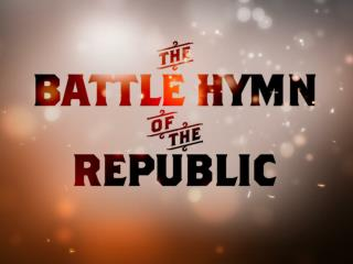 1 Battle Hymn of the Republic