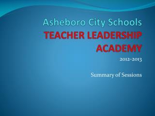 Asheboro City Schools TEACHER LEADERSHIP ACADEMY