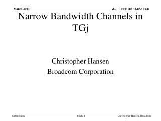 Narrow Bandwidth Channels in TGj